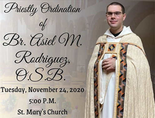 Br. Asiel Rodriguez, O.S.B. to be Ordained to the Priesthood!  To be Livestreamed: Tuesday, November 24, 2020 5PM